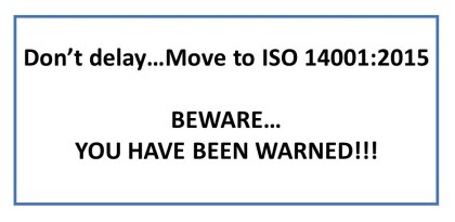 Don't Delay... Move to ISO 14001:2015