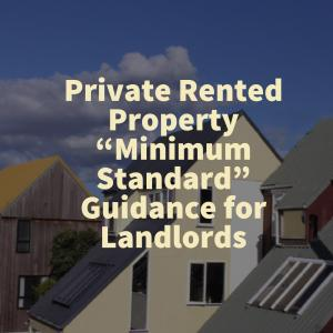 """Private Rented Property """"Minimum Standard"""" Guidance for Landlords"""