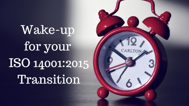 Wake-up for your ISO 14001:2015 Transition